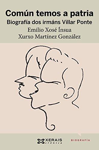 Común temos a patria. Biografía dos irmáns Villar Ponte: Premio do Libro Galego 2018 categoría ensayo e investigación