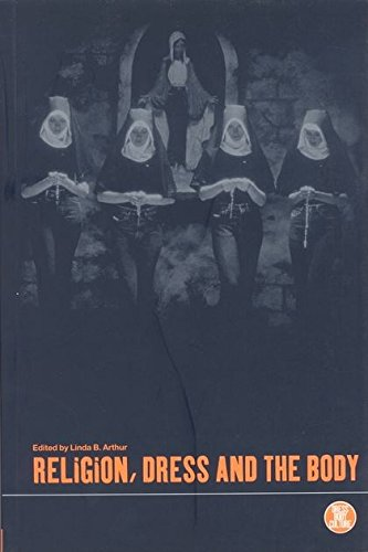 Religion, Dress and the Body (Dress, Body, Culture Series) (Religionen Kostüme)