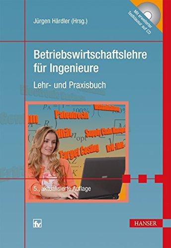 Betriebswirtschaftslehre für Ingenieure: Lehr- und Praxisbuch