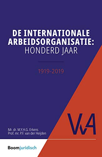 De internationale arbeidsorganisatie: honderd jaar (Vereniging voor Arbeidsrecht (VvA) Book 1) (Dutch Edition)