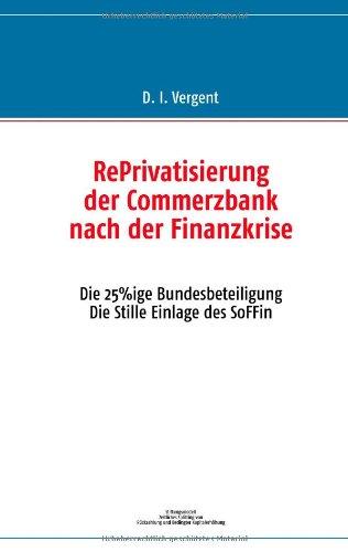 reprivatisierung-der-commerzbank-nach-der-finanzkrise-die-25ige-bundesbeteiligung-die-stille-einlage
