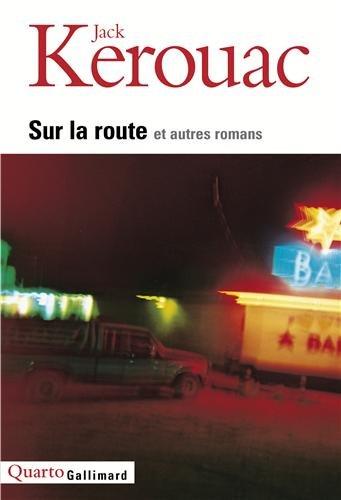 Sur la route et autres romans par Kerouac