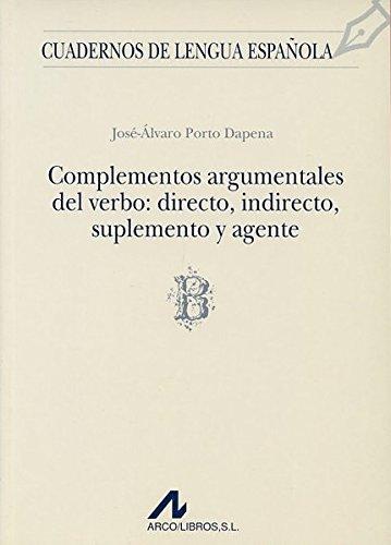 Complementos Argumentales Del Verbo: Directo, Indirecto,