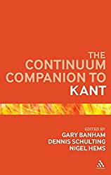 The Continuum Companion to Kant (Continuum Companions)