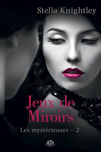 Jeux de miroir: Les Mystérieuses, T2