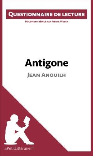 Antigone de Jean Anouilh: Questionnaire de lecture