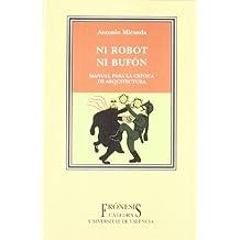 Ni Robot Ni Bufon - Manual Critica Arquitectura (Fronesis)