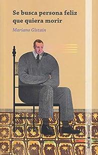 Se busca persona feliz que quiera morir par  Mariano Gistain Vidal