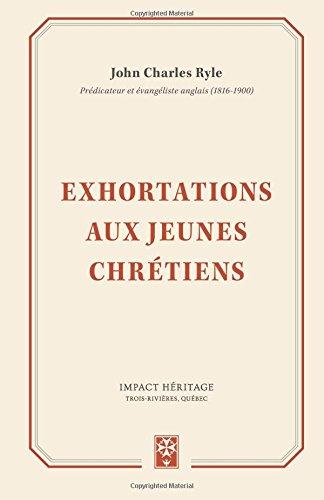 Exhortations aux Jeunes Chrétiens (Thoughts For Young Men)