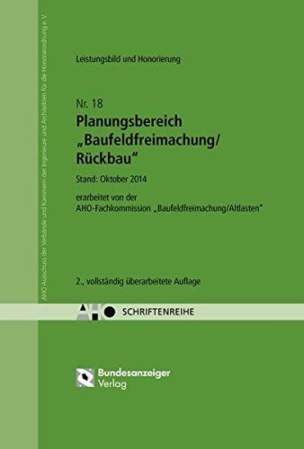 """Planungsbereich """"Baufeldfreimachung/Rückbau"""" - Leistungsbild und Honorierung: AHO Heft 18 (Schriftenreihe des AHO, Band 18)"""
