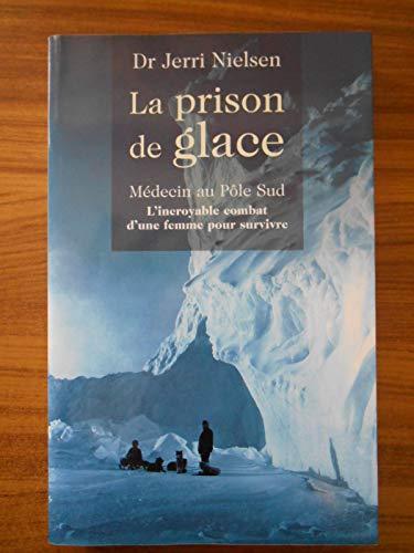La prison de glace Médecin au Pôle Sud / Nielson, Jerri / Réf50536