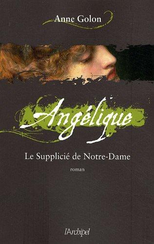 Angélique : roman (4) : Le Supplicié : roman