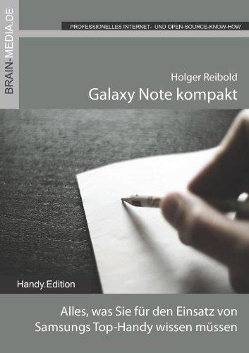 Galaxy Note kompakt: Das Anwenderhandbuch. Alles, was Sie für den Einsatz von Samsungs Smartlet wissen müssen by Holger Reibold (2012-12-05)