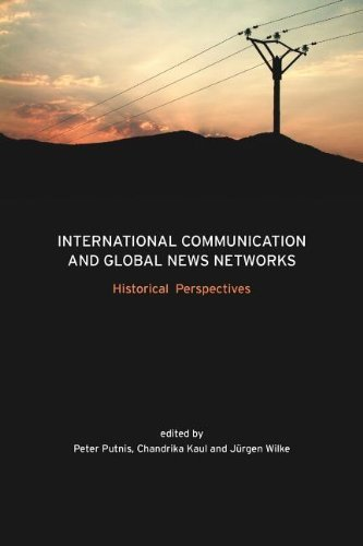 International Communication and Global News Networks: Historical Perspectives (International Association for Media and Communication Research) by Peter Putnis (2011-09-26)