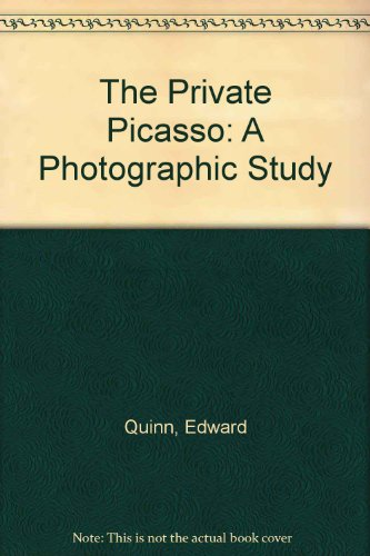 The Private Picasso: A Photographic Study