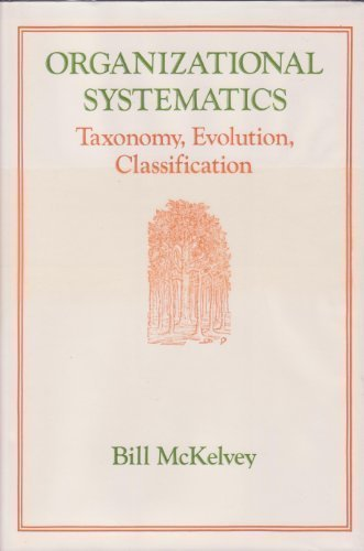 Organizational Systematics-Taxonomy, Evolution, Classification by Bill McKelvey (1982-11-01)