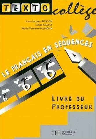 Textocollège 6e: livre du professeur par Jean-Jacques Besson, Sylvie Gallet, Marie-Thérèse Raymond (Broché)