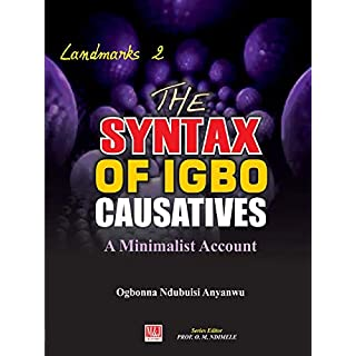 The Syntax of Igbo Causatives: A Minimalist Account (Landmarks, Band 2)