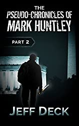 The Pseudo-Chronicles of Mark Huntley: Part 2