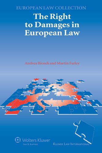 The Right to Damages in European Law (Kluwer European Law Colletion)