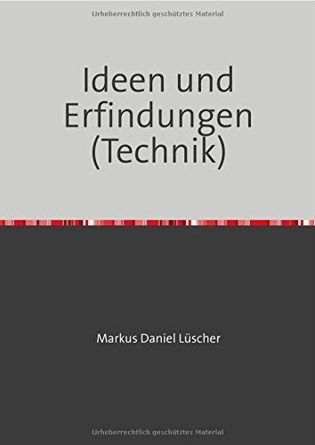 Ideen und Erfindungen: Technik