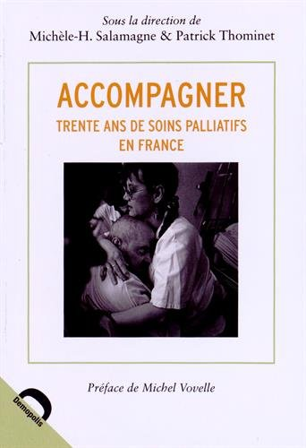 Accompagner : Trente ans de soins palliatifs en France