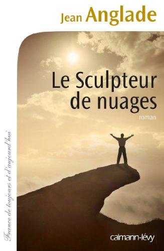 Le Sculpteur de nuages (Cal-Lévy-France de toujours et d'aujourd'hui)