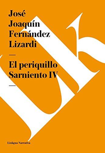 El periquillo Sarniento IV (Narrativa) por José Joaquín Fernández Lizardi