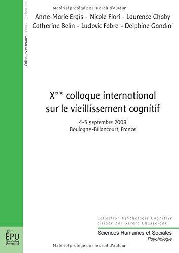 Xe colloque international sur le vieillissement cognitif : 4-5 septembre 2008, Boulogne-Billancourt, France