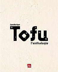 Tofu : L'anthologie par Camille Oger