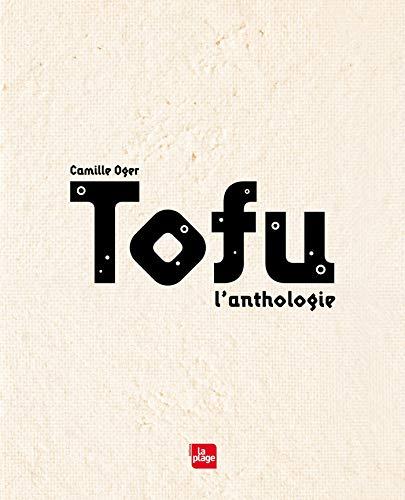Tofu: l'anthologie par Camille Oger
