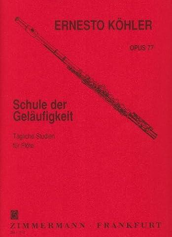Schule der Geläufigkeit: Tägliche Studien. op. 77. Flöte.