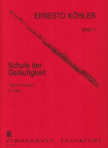 Schule der Geläufigkeit op. 77 für Flöte solo: Tägliche Studien