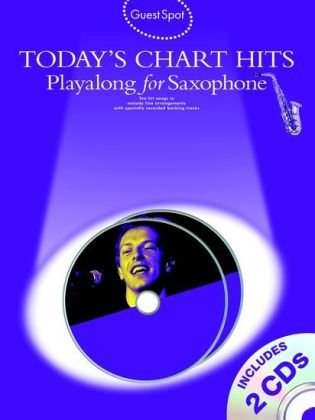 Guest Spot: Today's Chart Hits -Playalong for Alto Saxophone- (Book, 2 CD): Noten, CD (2) für Alt-Saxophon, Saxophon (Guest Spot Book & Cds) -