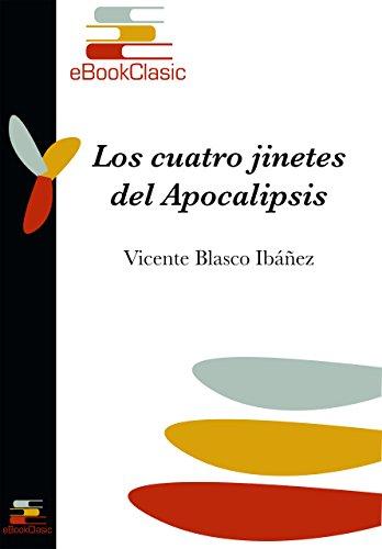 Los cuatro jinetes del Apocalipsis (Anotado) por Vicente  Blasco Ibáñez
