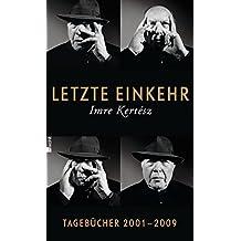 Letzte Einkehr: Tagebücher 2001 - 2009 (mit einem Prosafragment)