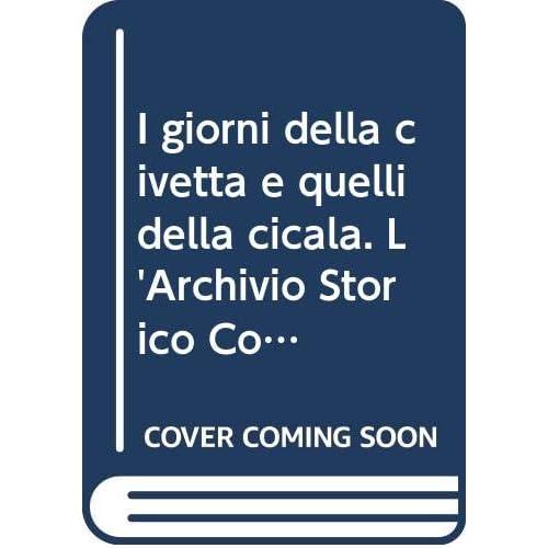 I Giorni Della Civetta E Quelli Della Cicala. L'archivio Storico Comunale Di Amalfi