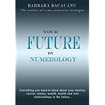 Your Future By Numerology: The Mechanisms of Astro - Numerology Prediction (English Edition)