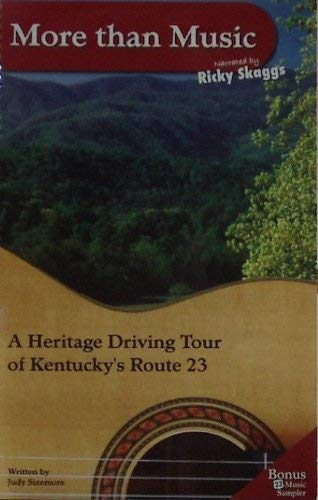 More Than Music: A Heritage Driving Tour of Kentucky's Route 23 -
