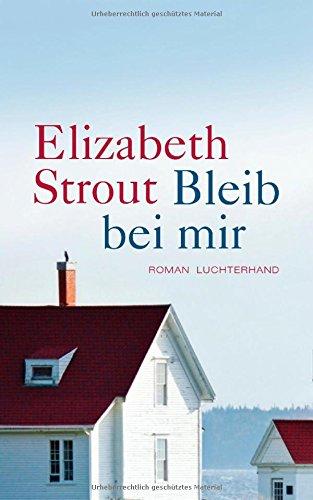 Buchseite und Rezensionen zu 'Bleib bei mir: Roman' von Elizabeth Strout