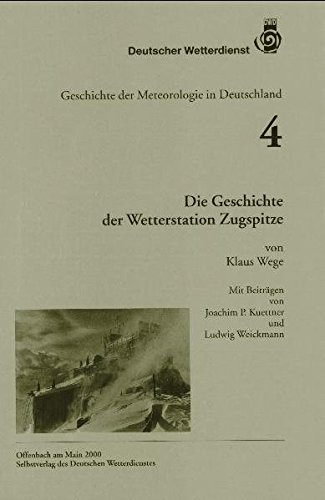 Die Geschichte der Wetterstation Zugspitze (Geschichte der Meteorologie in Deutschland)