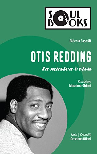 Otis Redding. La musica è viva