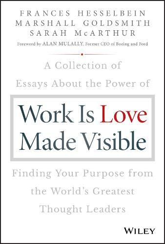 Work is Love Made Visible por Frances Hesselbein