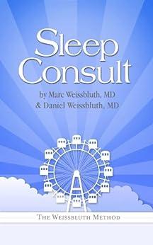 Sleep Consult (English Edition) von [Weissbluth, Marc, Daniel Weissbluth]