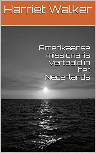 Amerikaanse missionaris vertaald in het Nederlands (Dutch Edition)