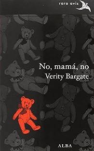 No, mamá, no par Verity Bargate