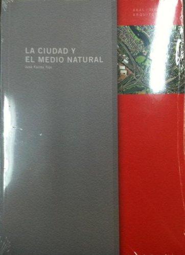 La ciudad y el medio natural. (Arquitectura) por José Fariña Tojo