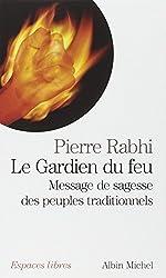 Le Gardien du Feu : Message de sagesse des peuples traditionnels