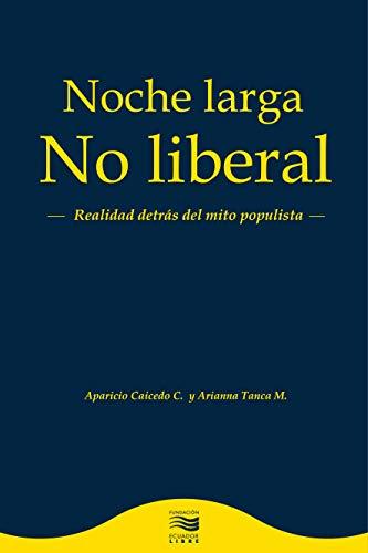 Noche Larga No Liberal: Realidad detrás del mito populista