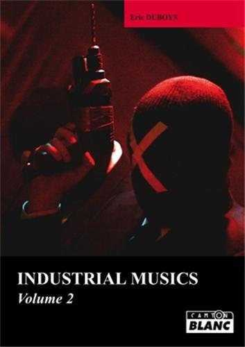 INDUSTRIAL MUSICS Volume 2
